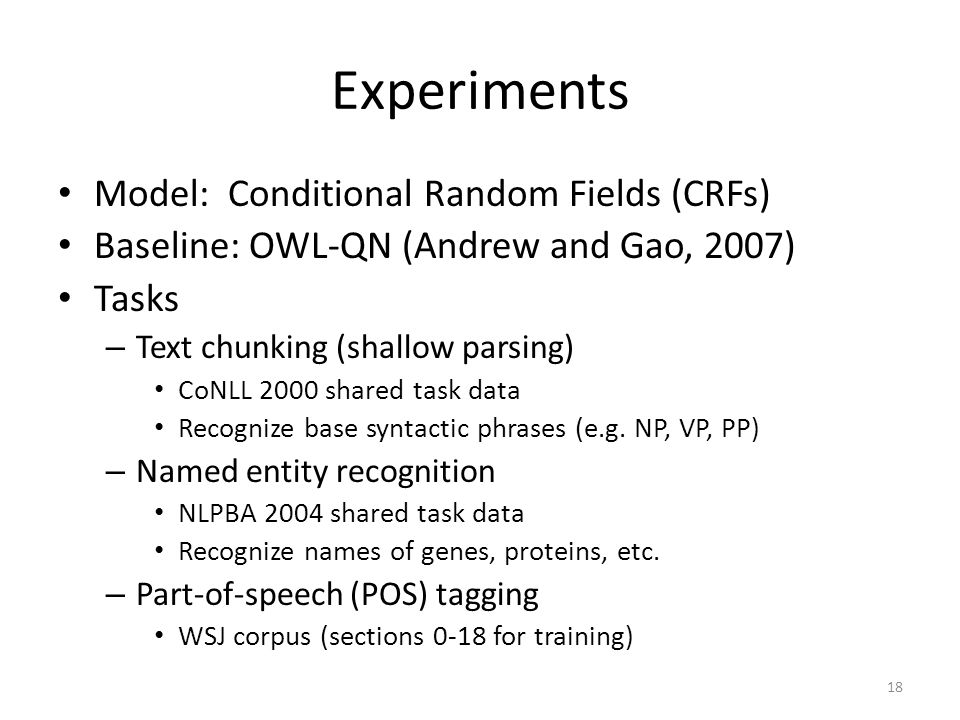 Experiments Model: Conditional Random Fields (CRFs)