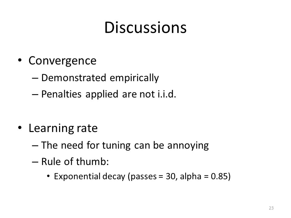 Discussions Convergence Learning rate Demonstrated empirically