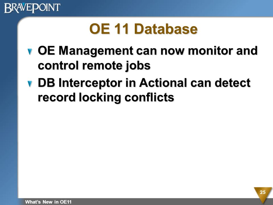 OE 11 Database OE Management can now monitor and control remote jobs