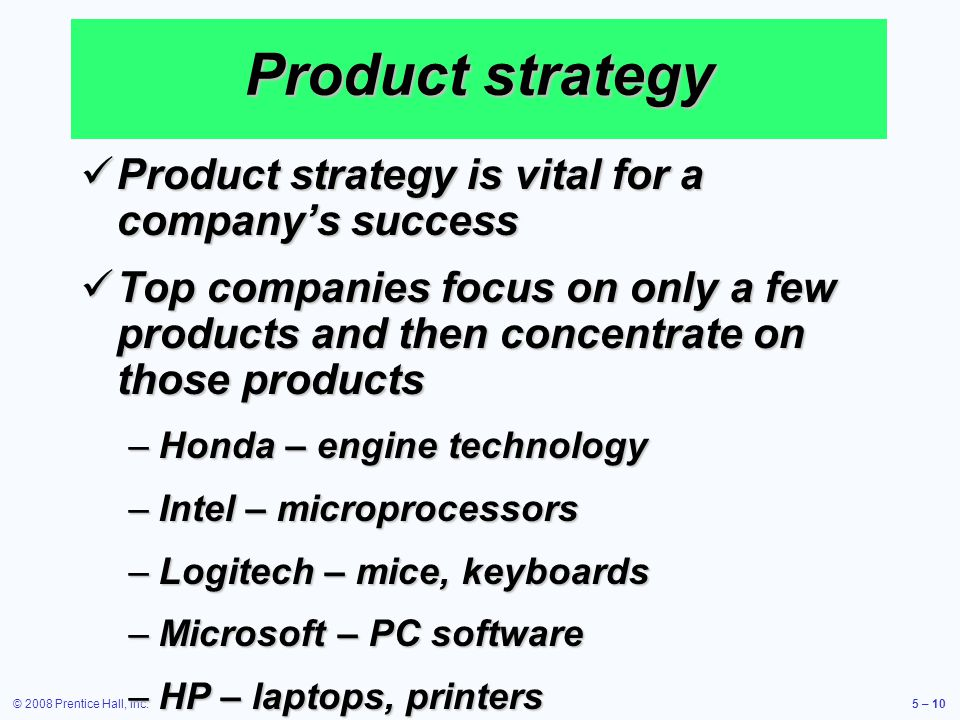 Product strategy Product strategy is vital for a company's success