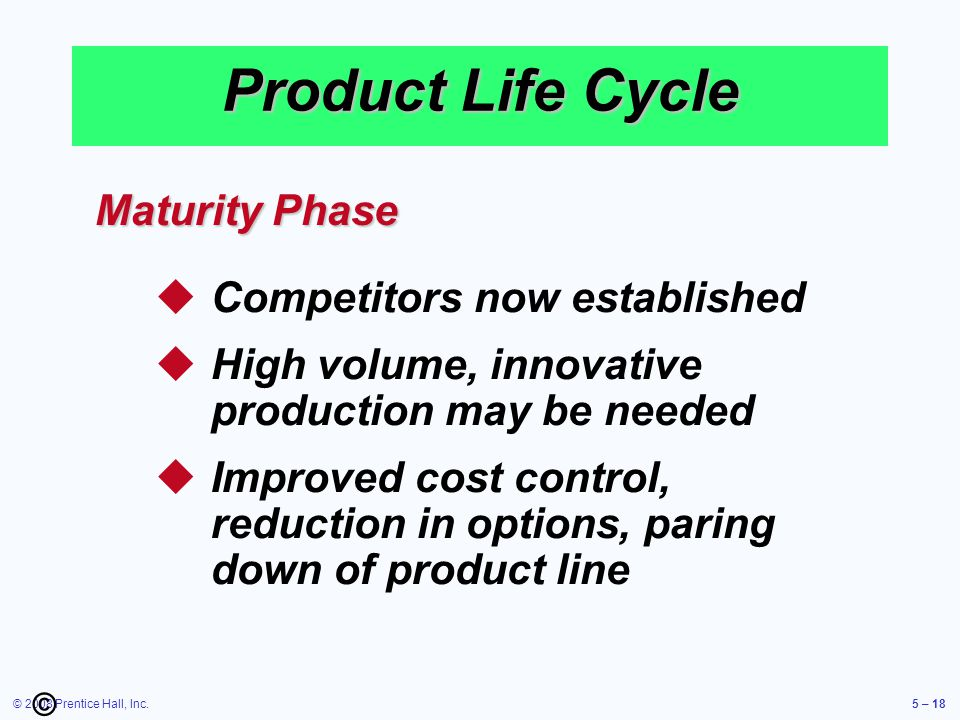 Product Life Cycle Maturity Phase Competitors now established