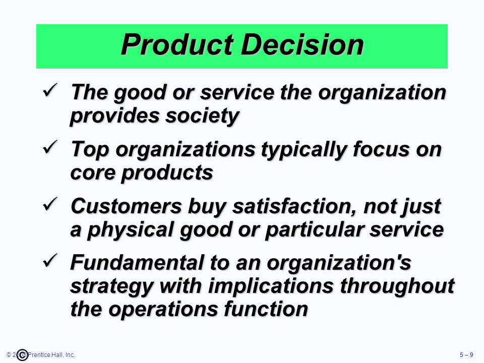 Product Decision The good or service the organization provides society