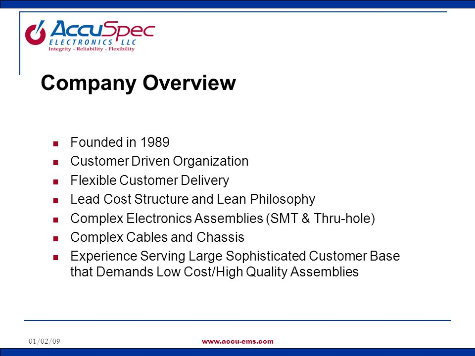 Company Overview Founded in 1989 Customer Driven Organization