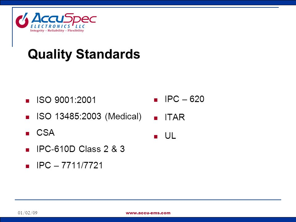 Quality Standards IPC – 620 ISO 9001:2001 ITAR