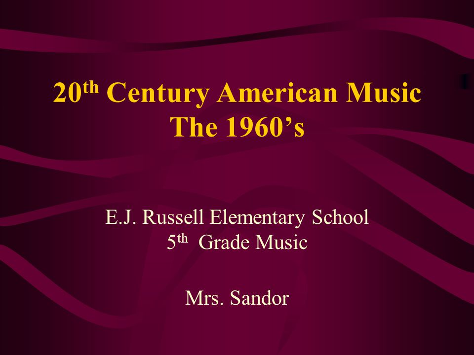20th Century American Music The 1960's