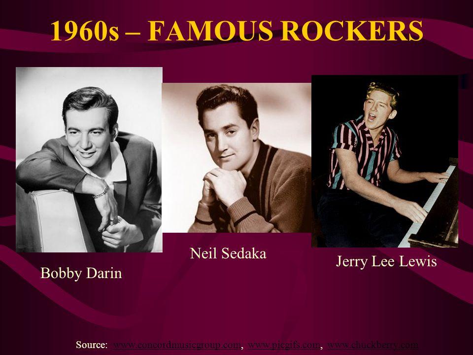 1960s – FAMOUS ROCKERS Neil Sedaka Jerry Lee Lewis Bobby Darin