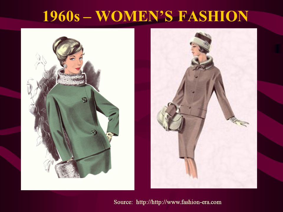 1960s – WOMEN'S FASHION Source: http://http://www.fashion-era.com