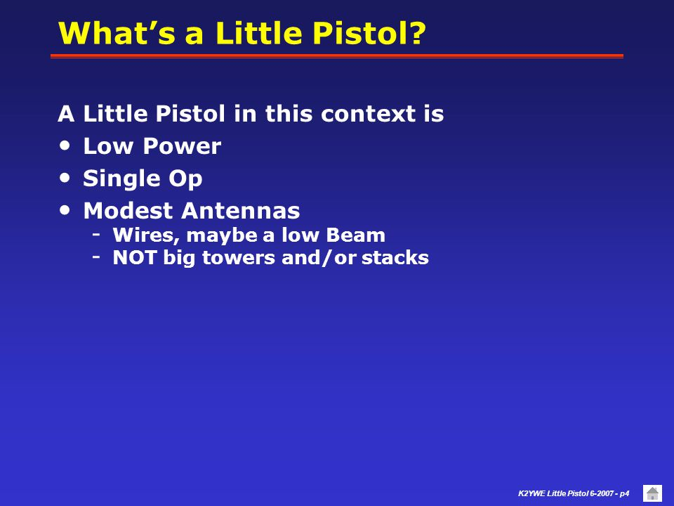What's a Little Pistol A Little Pistol in this context is Low Power