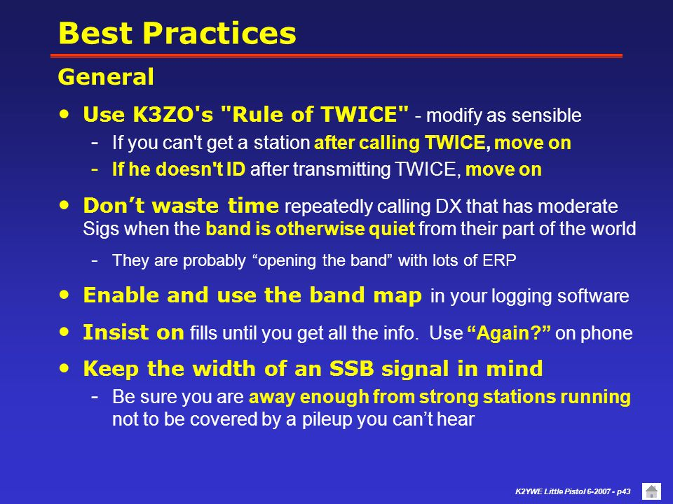 Best Practices General Use K3ZO s Rule of TWICE - modify as sensible