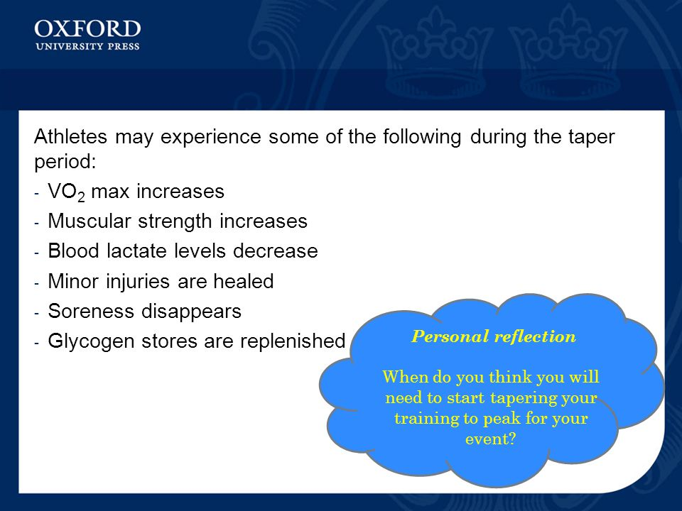 Athletes may experience some of the following during the taper period: