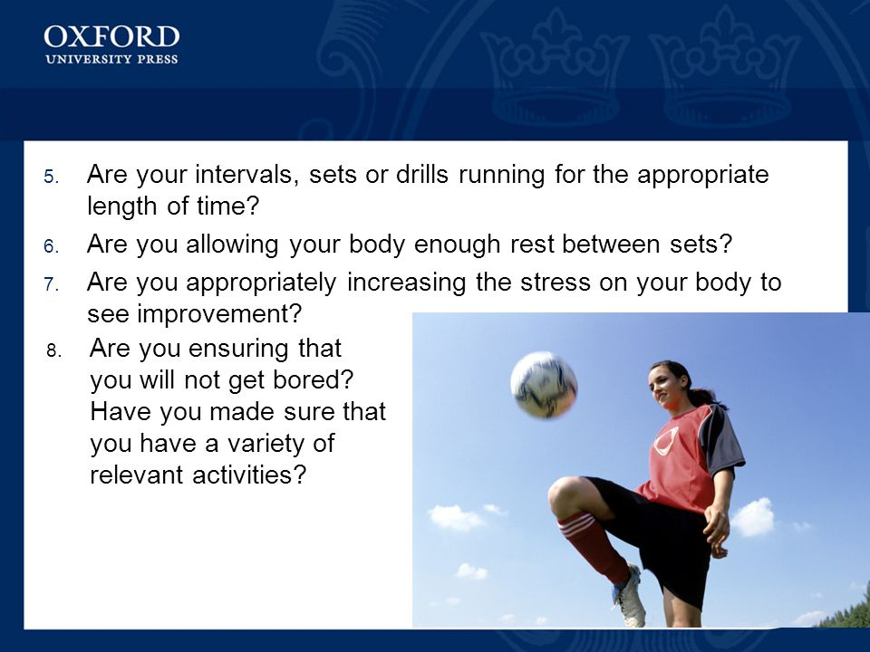 Are your intervals, sets or drills running for the appropriate length of time