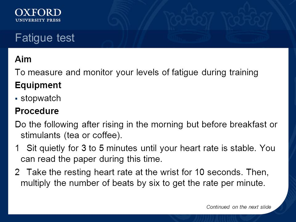 Fatigue test Aim. To measure and monitor your levels of fatigue during training. Equipment. stopwatch.