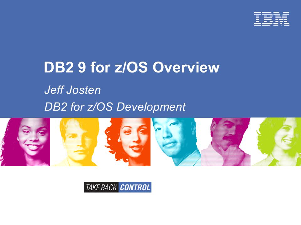 Jeff Josten DB2 for z/OS Development