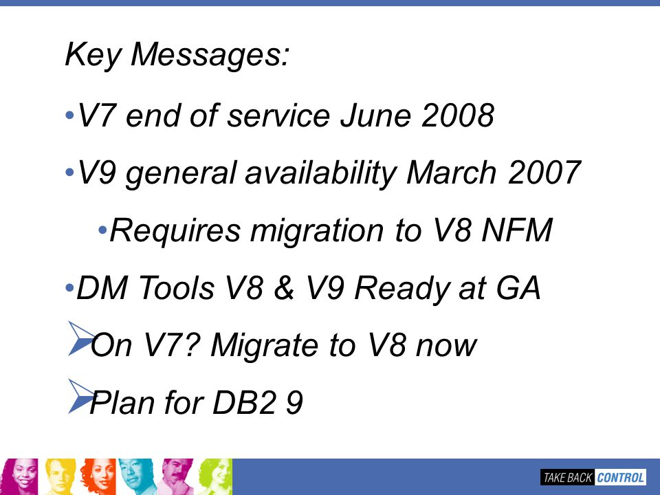 V9 general availability March 2007 Requires migration to V8 NFM