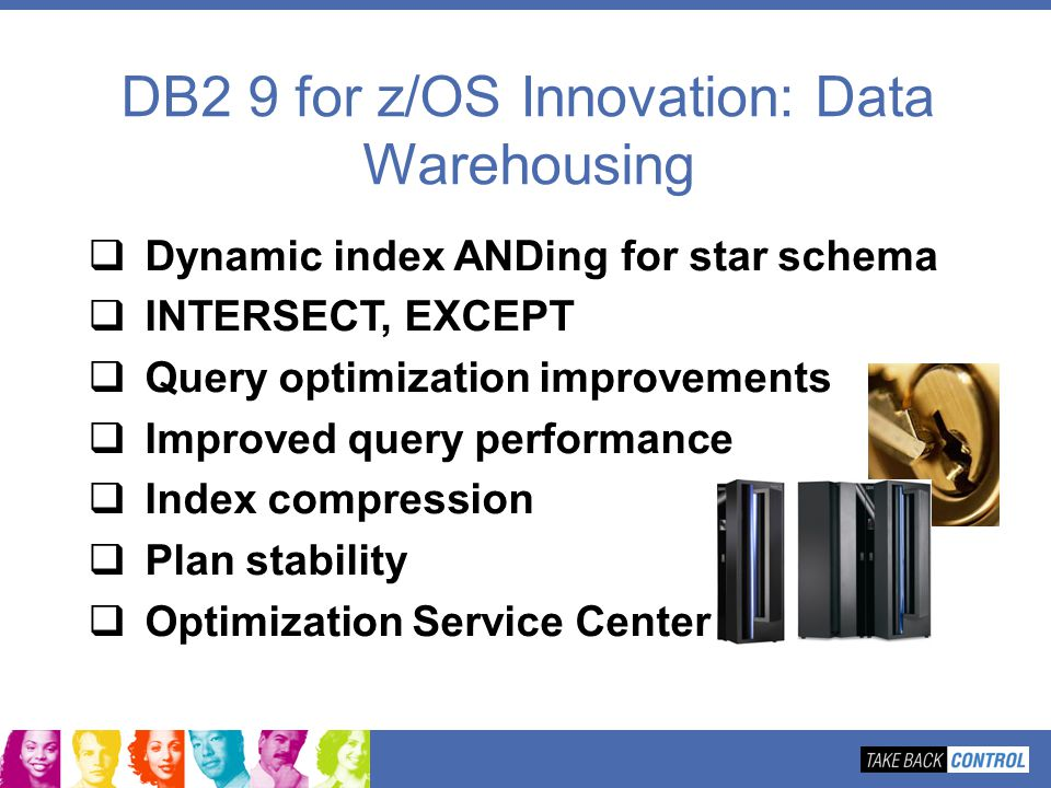 DB2 9 for z/OS Innovation: Data Warehousing