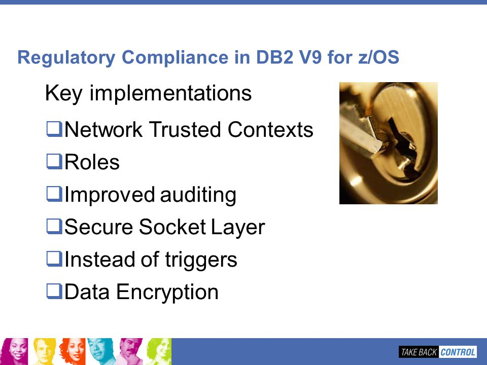 Key implementations Network Trusted Contexts Roles Improved auditing