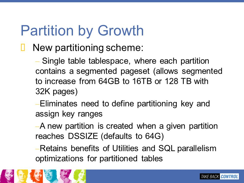 Partition by Growth New partitioning scheme: