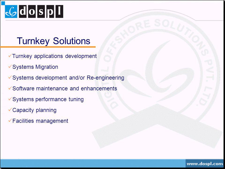Turnkey Solutions Turnkey applications development Systems Migration