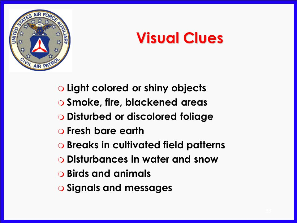 Visual Clues Light colored or shiny objects