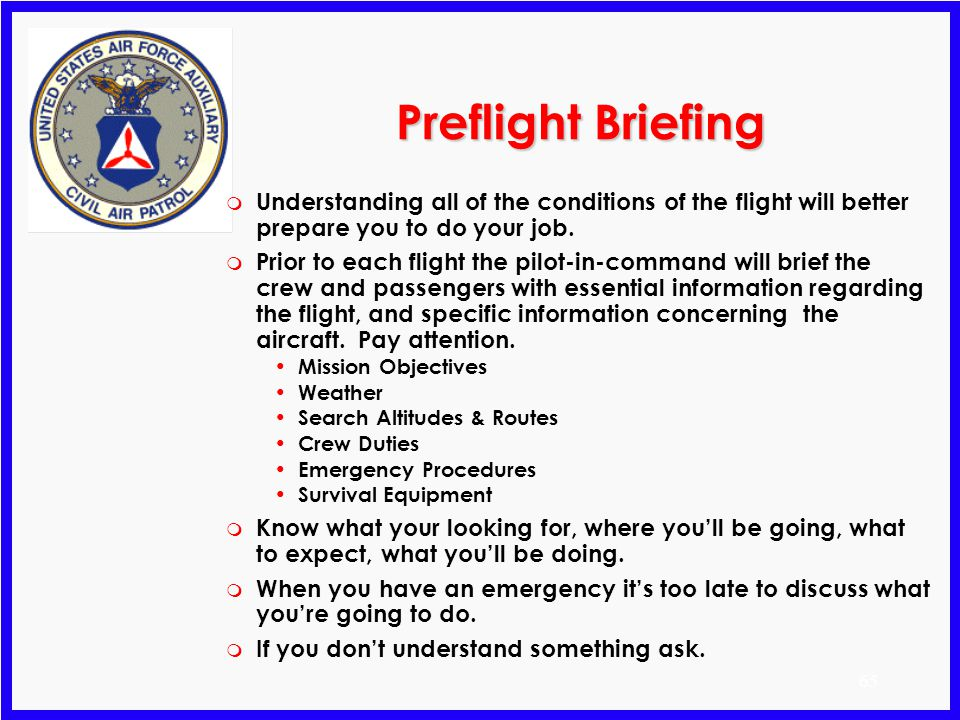 Preflight Briefing Understanding all of the conditions of the flight will better prepare you to do your job.