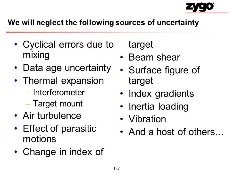We will neglect the following sources of uncertainty