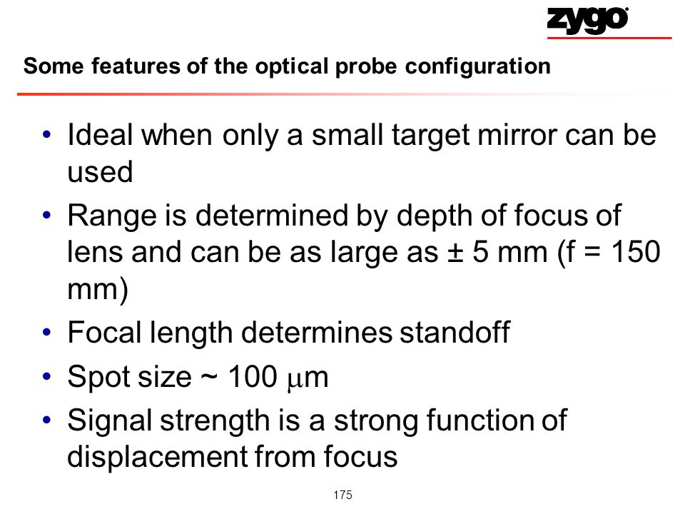 Some features of the optical probe configuration