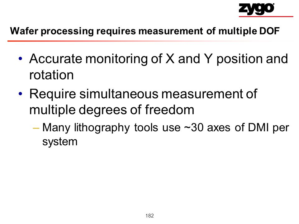 Wafer processing requires measurement of multiple DOF