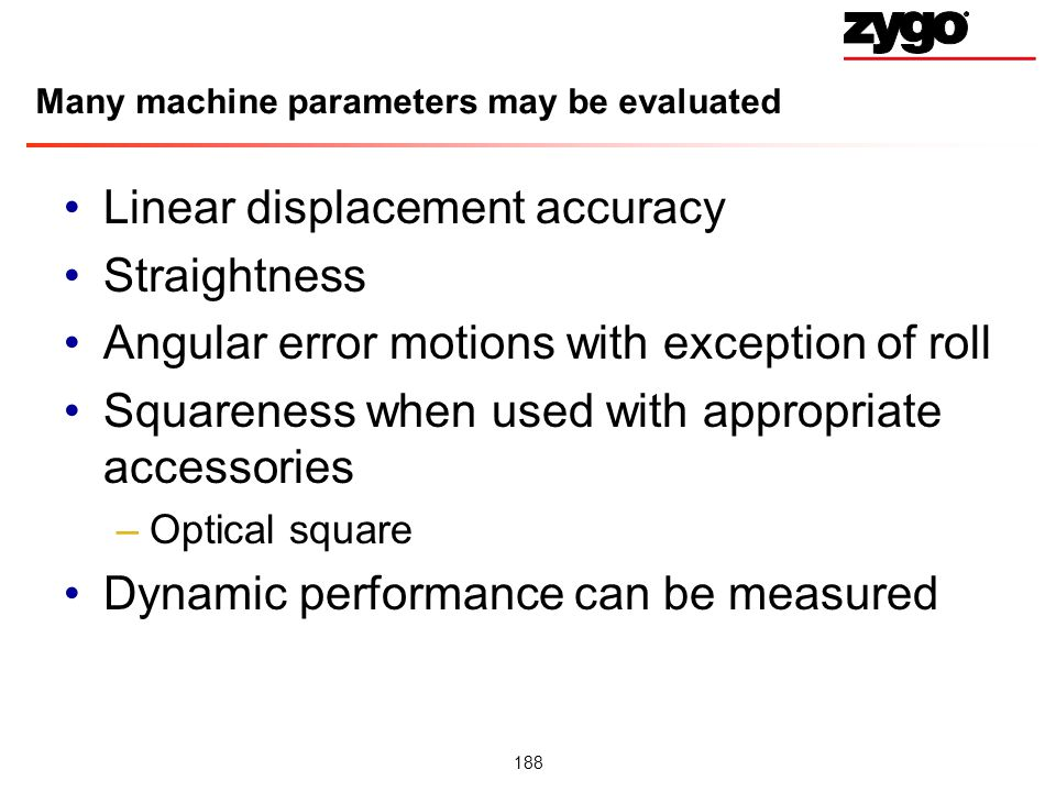 Many machine parameters may be evaluated
