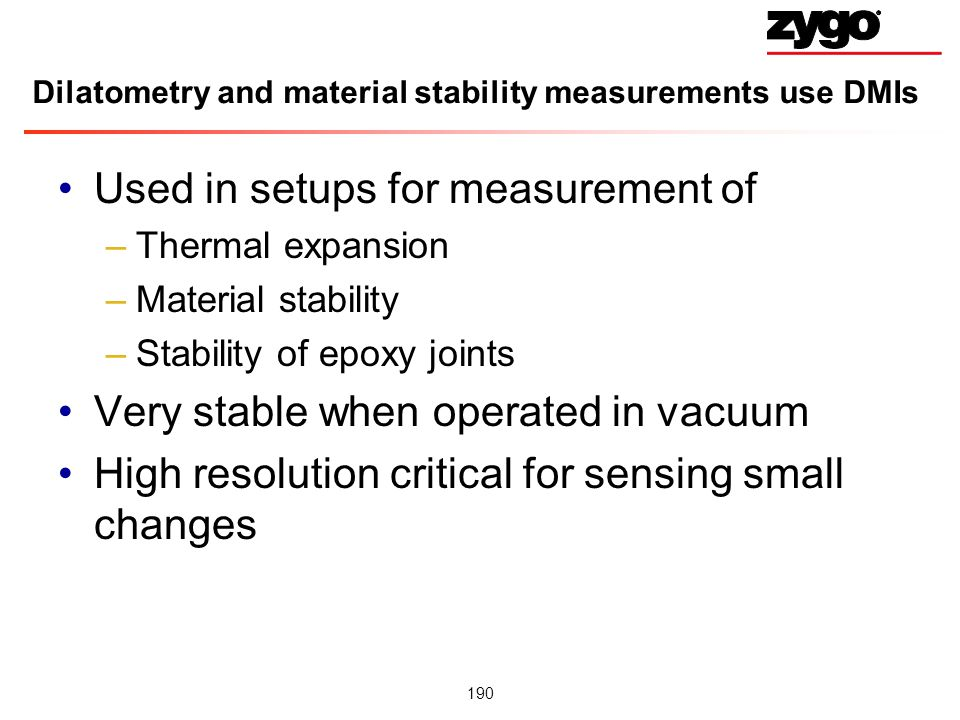 Dilatometry and material stability measurements use DMIs