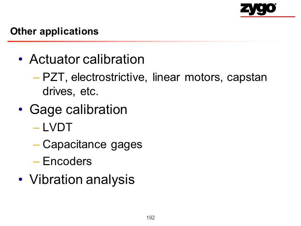 Actuator calibration Gage calibration Vibration analysis