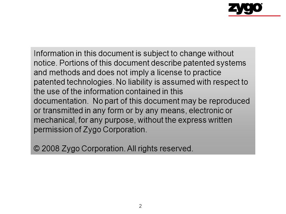 © 2008 Zygo Corporation. All rights reserved.