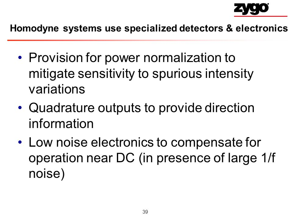 Homodyne systems use specialized detectors & electronics