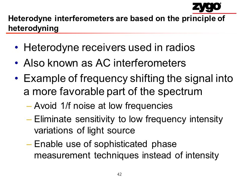 Heterodyne interferometers are based on the principle of heterodyning