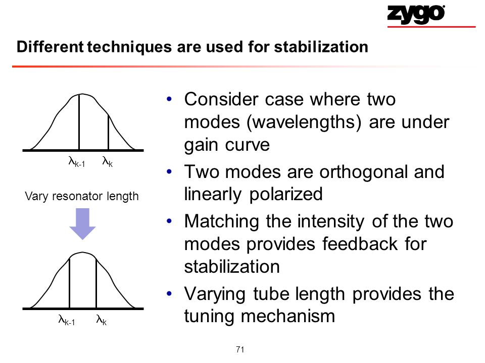 Different techniques are used for stabilization