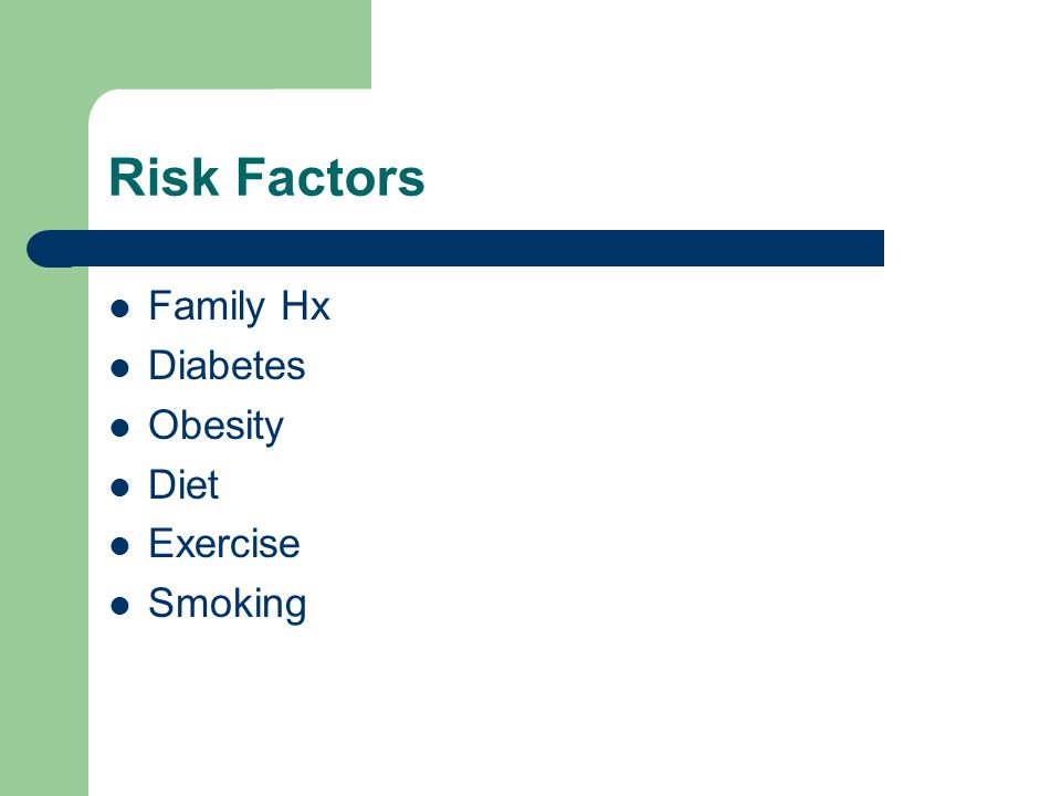 Risk Factors Family Hx Diabetes Obesity Diet Exercise Smoking