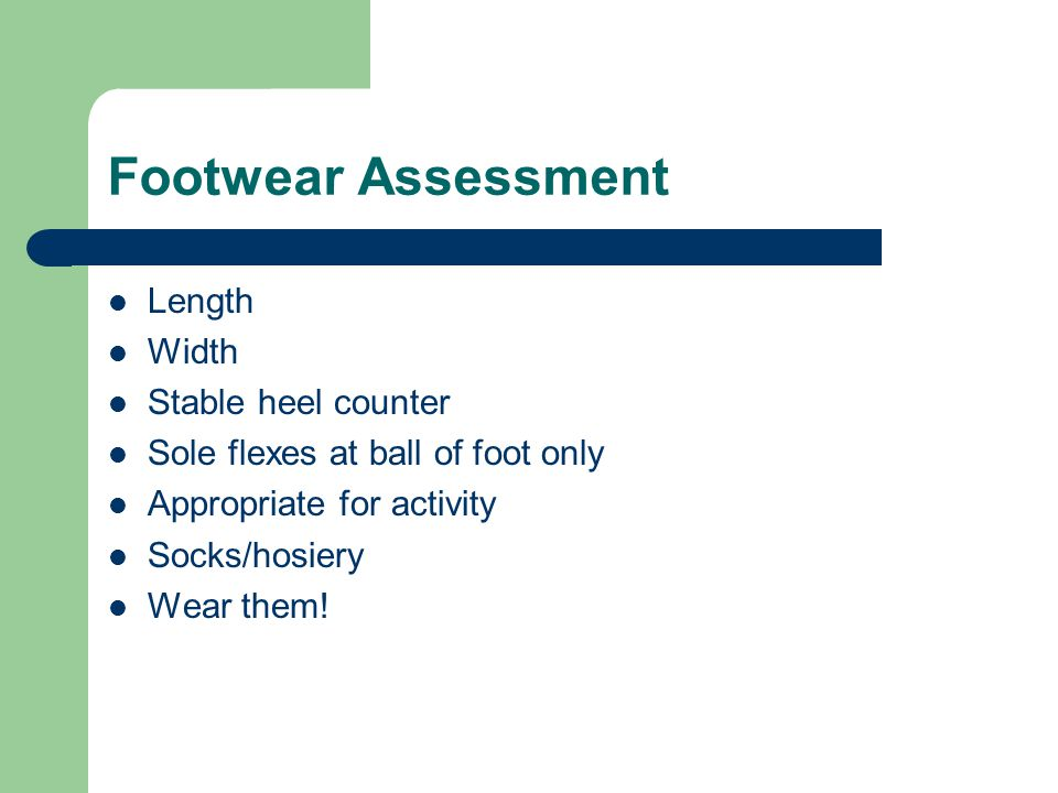 Footwear Assessment Length Width Stable heel counter