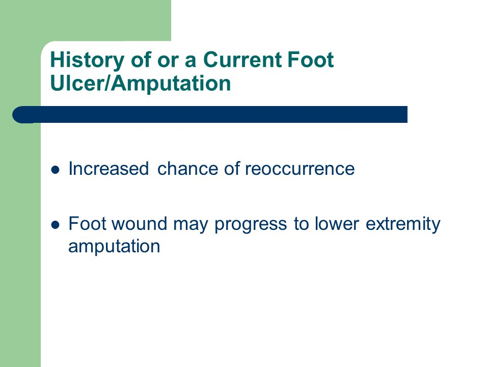 History of or a Current Foot Ulcer/Amputation