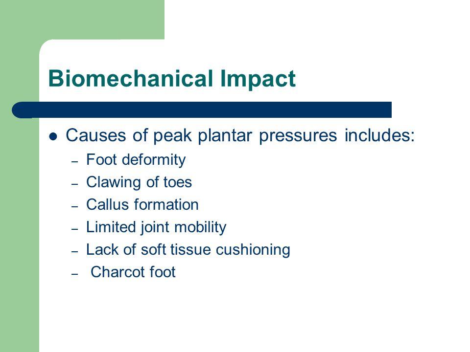 Biomechanical Impact Causes of peak plantar pressures includes: