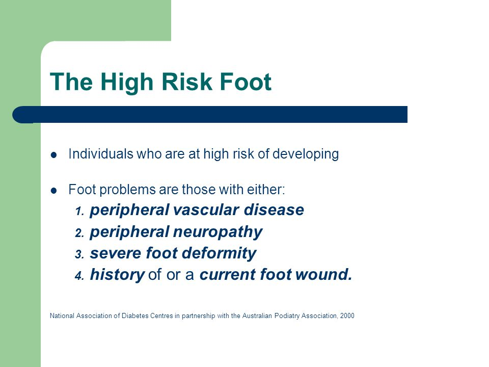 The High Risk Foot peripheral vascular disease peripheral neuropathy