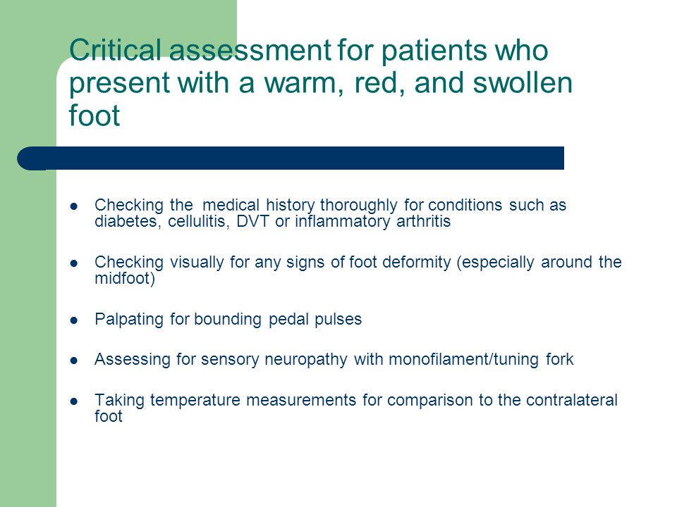 Critical assessment for patients who present with a warm, red, and swollen foot