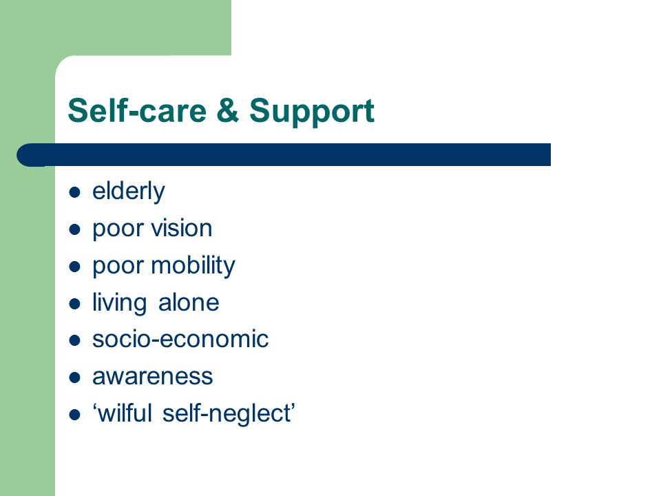 Self-care & Support elderly poor vision poor mobility living alone