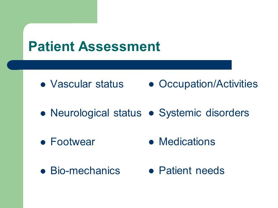 Patient Assessment Vascular status Occupation/Activities