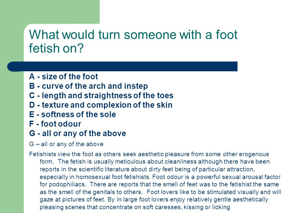 What would turn someone with a foot fetish on