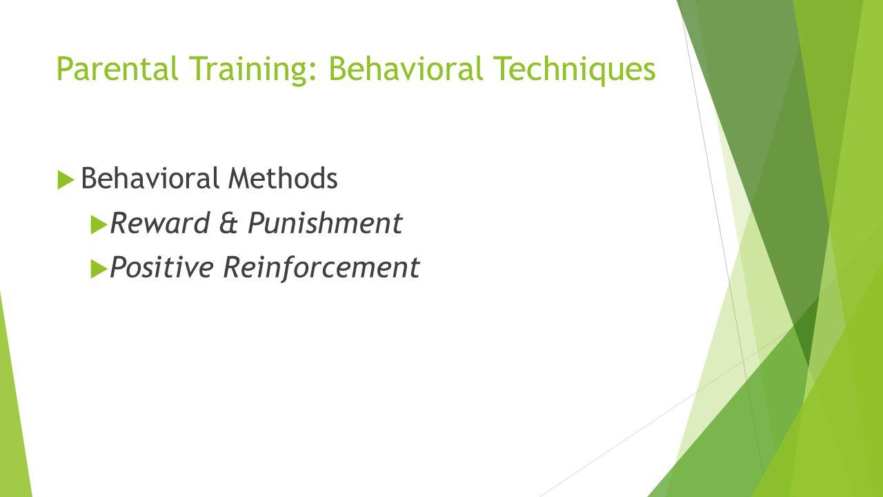 Parental Training: Behavioral Techniques