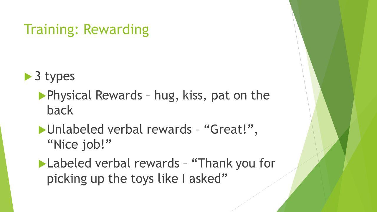 Training: Rewarding 3 types