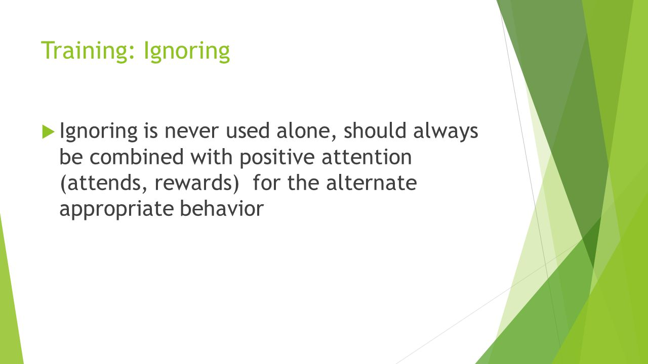 Training: Ignoring