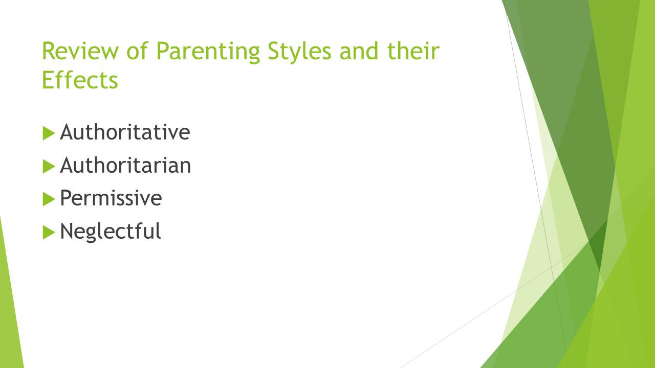 Review of Parenting Styles and their Effects