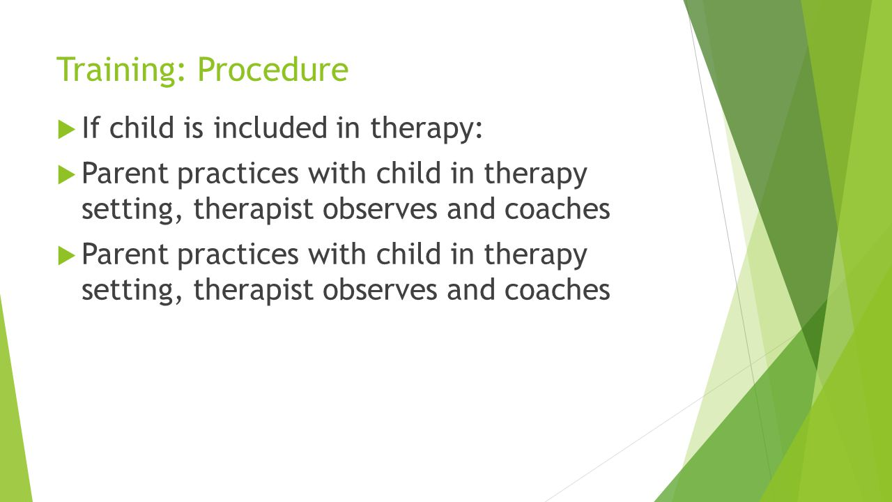 Training: Procedure If child is included in therapy: