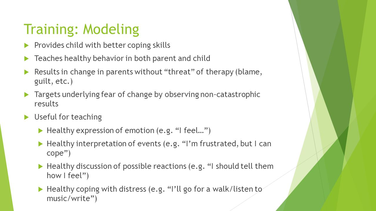 Training: Modeling Provides child with better coping skills