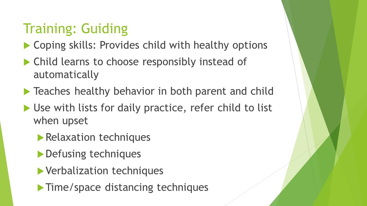 Training: Guiding Coping skills: Provides child with healthy options